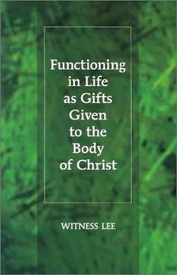 Picture of Functioning in Life as Gifts Given to the Body of Christ