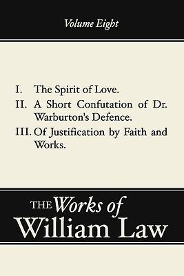 The Spirit of Love; A Short Confutation of Dr. Warburton's Defence; Of Justification by Faith and Works
