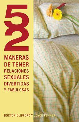 Picture of 52 Maneras de Tener Relaciones Sexuales Divertidas y Fabulosas = 52 Ways to Have Fun, Fantastic Sex