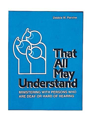 That All May Understand Ministry With Persons Who Are Deaf