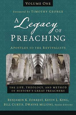 Picture of A Legacy of Preaching, Volume One---Apostles to the Revivalists