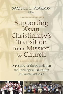 Supporting Asian Christianitys Transition from Mission to Church