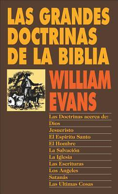 Las Grandes Doctrinas de La Biblia = Great Doctrines of the Bible