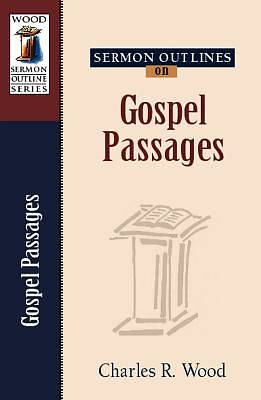 Sermon Outlines on Gospel Passages