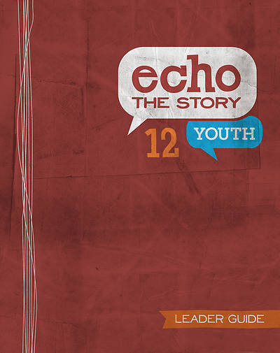 Picture of Echo 12 The Story Youth Leader Guide