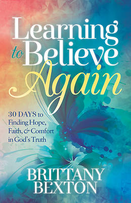 Picture of Learning to Believe Again