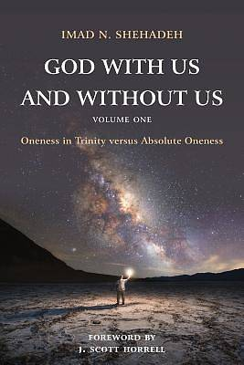 Picture of God with Us and Without Us, Volume One
