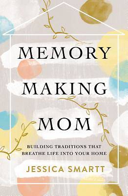 Picture of Memory-Making Mom