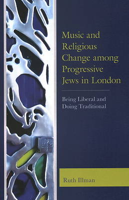 Picture of Music and Religious Change Among Progressive Jews in London