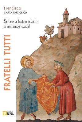 Picture of Fratelli tutti. Carta encíclica sobre a fraternidade e amizade social