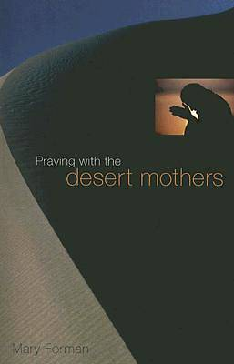 Picture of Praying with the Desert Mothers