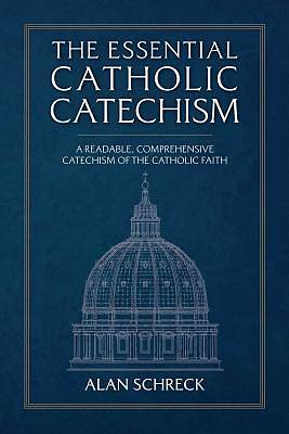 The Essential Catholic Catechism