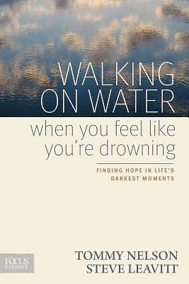Walking on Water When You Feel Like Youre Drowning