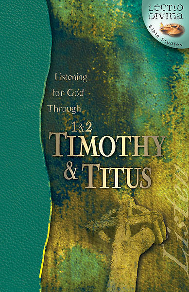 Listening for God Through 1 & 2 Timothy & Titus