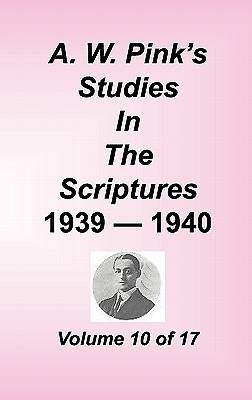 A. W. Pinks Studies in the Scriptures, Volume 10