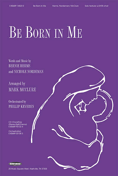 Be Born In Me SATB Anthem