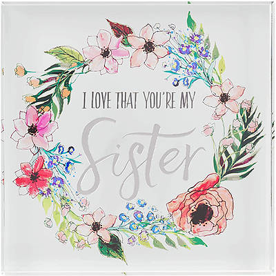 Picture of I Love That You are My Sister Floral Wreath Glass Plaque