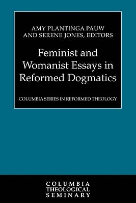 Picture of Feminist and Womanist Essays in Reformed Dogmatics