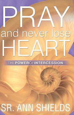 Pray and Never Lose Heart
