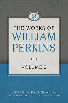 Picture of The Works of William Perkins, Volume 2