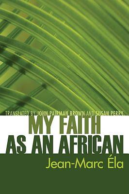 My Faith as an African
