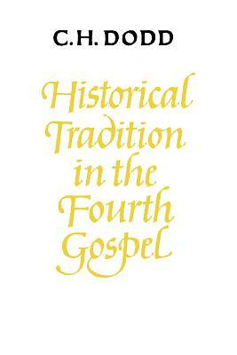 Historical Tradition in the Fourth Gospel