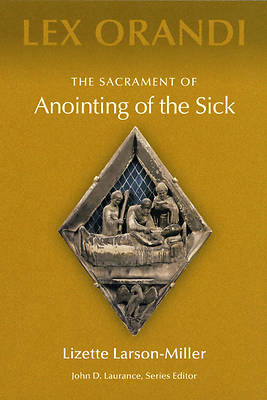The Sacrament of Anointing of the Sick