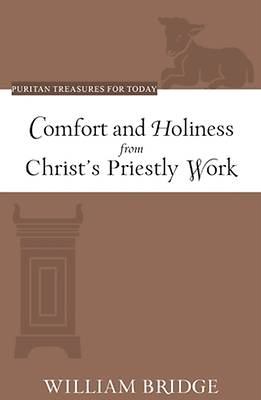 Picture of Comfort and Holiness from Christ's Priestly Work (Puritan Treasures for Today)