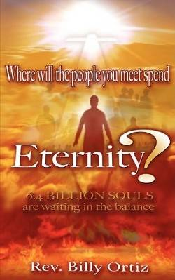 Where Will the People You Meet Spend Eternity?