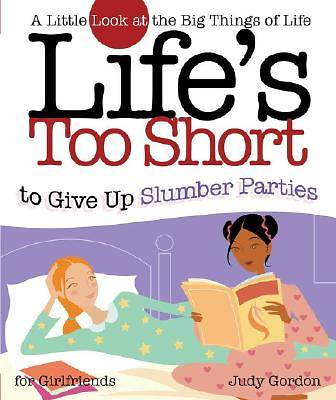 Lifes Too Short to Give Up Slumber Parties