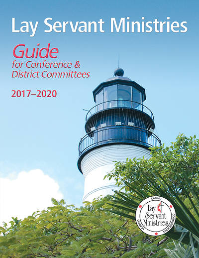 Lay Servant Ministries Guide for Conference  and District Committees