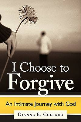 I Choose to Forgive
