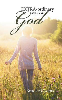 Extra-Ordinary Steps with God