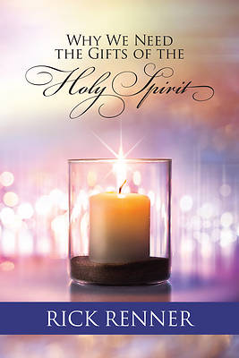 Why We Need the Gifts of the Holy Spirit
