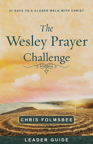 Picture of The Wesley Prayer Challenge Leader Guide