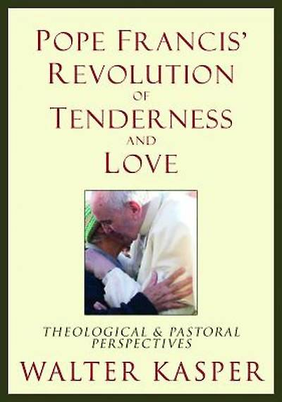 Picture of Pope Francis' Revolution of Tenderness and Love