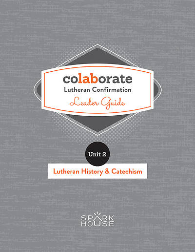 Picture of Colaborate: Lutheran Confirmation  Leader Guide: Lutheran History and Catechism