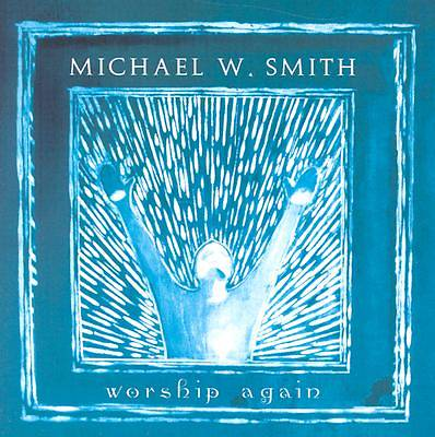 Michael W. Smith Worship Again CD