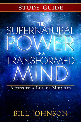 Picture of The Supernatural Power of a Transformed Mind - Study Guide