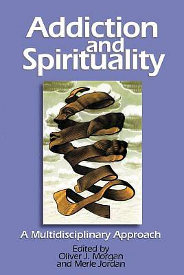 Addiction and Spirituality [ePub Ebook]