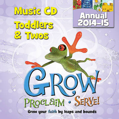 Grow, Proclaim, Serve! Toddlers & Twos Music CD (Annual 2014-15)