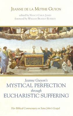 Picture of Jeanne Guyon's Mystical Perfection through Eucharistic Suffering