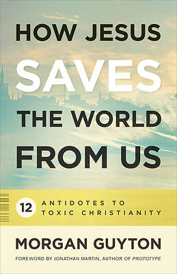 How Jesus Saves the World from Us