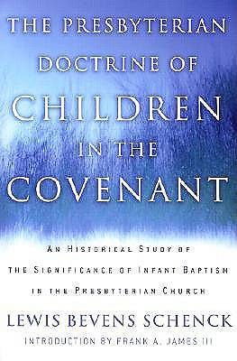 The Presbyterian Doctrine of Children in the Covenant