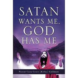 Satan Wants Me, God Has Me.