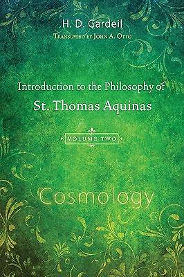 Introduction to the Philosophy of St. Thomas Aquinas, Volume 2