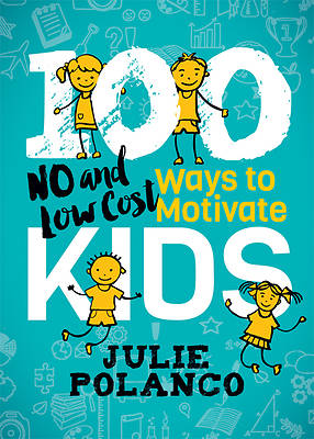 Picture of 100 Ways to Motivate Kids