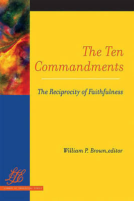 The Ten Commandments (Library of Theological Ethics)