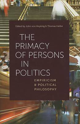 Picture of The Primacy of Persons in Politics