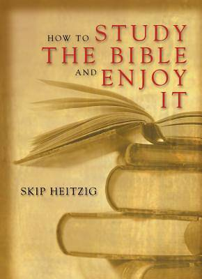 How to Study the Bible and Enjoy It